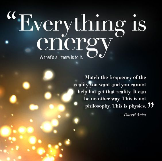 Everything is EnergyAlbert Einstein