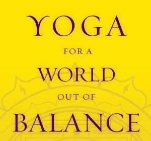 Yoga for a World out of Balance1